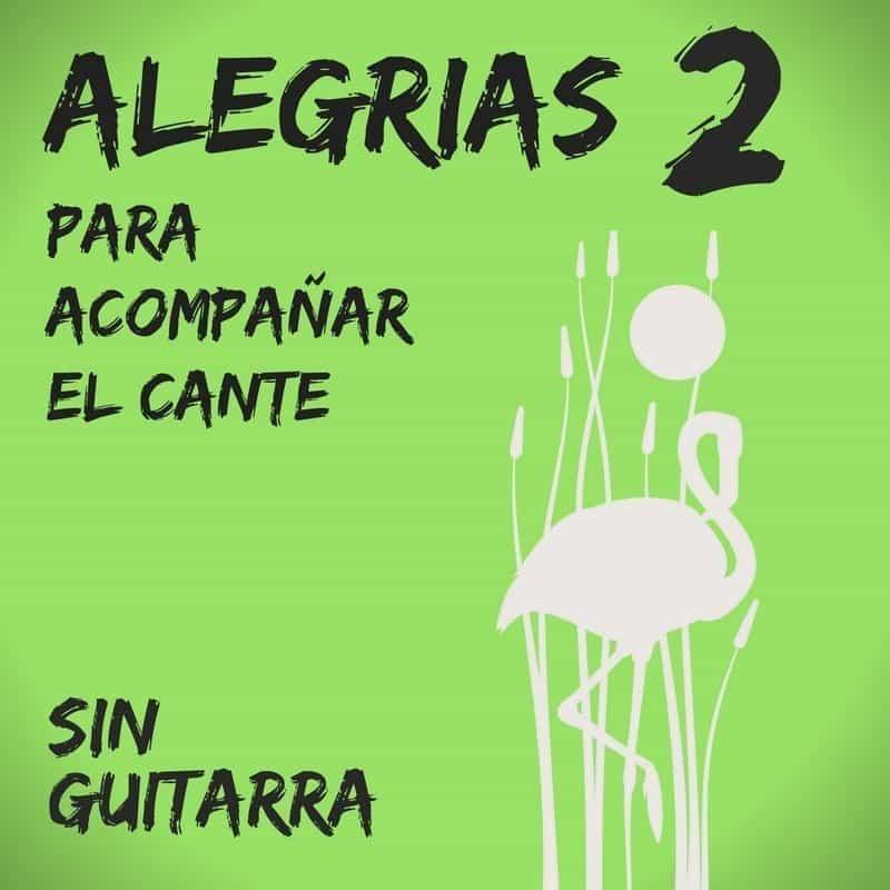 Alegrías 2 – Sin Guitarra – Aprendiendo a ser Guitarrista